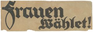 """""""Frauen wählet!"""" Sozialdemokratischer Wahlaufruf für die erste Parlamentswahl der Ersten Republik Österreich, 1919, © ÖNB-Bildarchiv"""