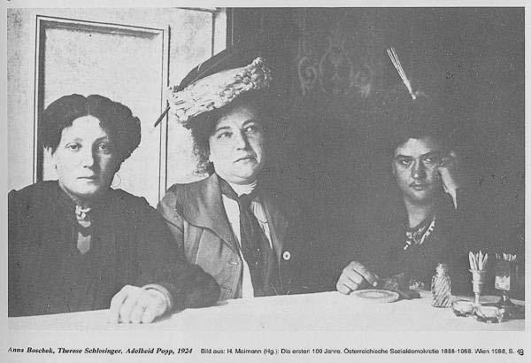 v.l.n.r: Anna Boschek, Therese Schlesinger, Adelheid Popp 1924 Bild aus: H. Maimann (Hg.): Die ersten 100 Jahre. Wien 1988, S. 49