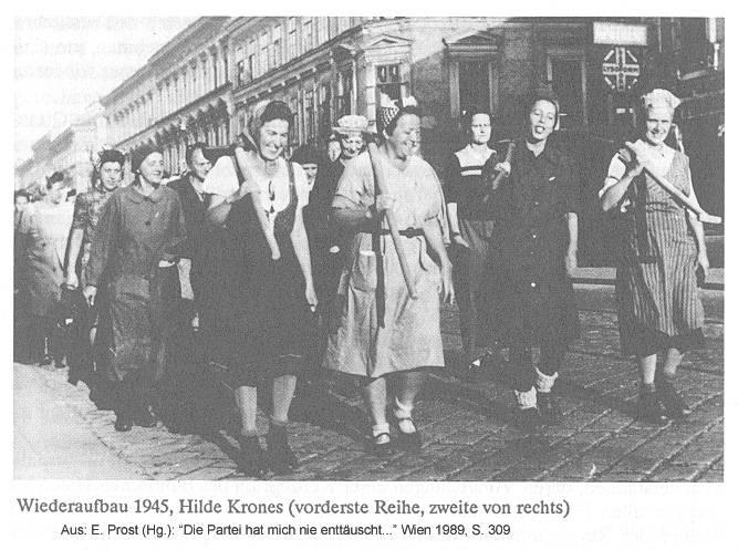 """Wiederaufbau 1945 Bild aus: E. Prost (Hg.): """"Die Partei hat mich nie enttäuscht..."""" Wien 1989, S. 309"""